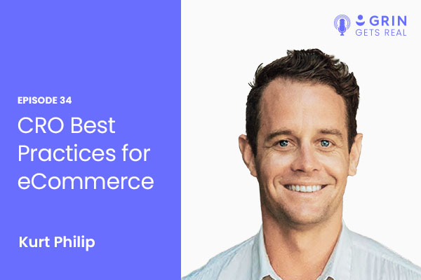 Title card of CRO best practices for ecommerce with Kurt Philip Grin Gets Real podcast